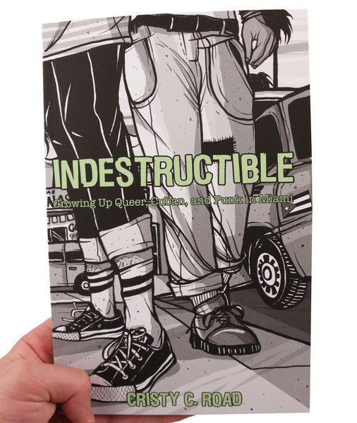'Indestructible: Growing up Queer, Cuban, and Punk in Miami' by Cristy Road