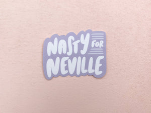 Nasty for Neville Sticker