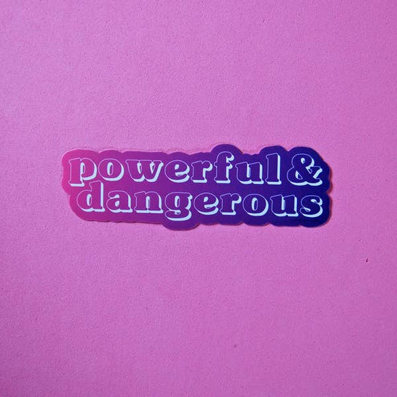 'Powerful and Dangerous' Sticker