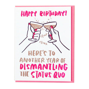'Dismantle the Status Quo Birthday' Card