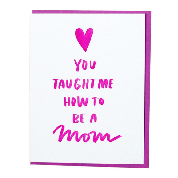 'You Taught Me How To Be A Mom' Card