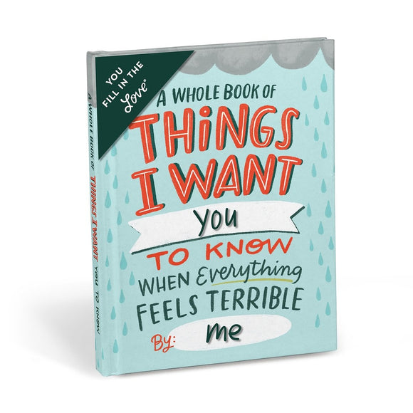 Things I Want You to Know When Everything Feels Terrible- Fill-In Book