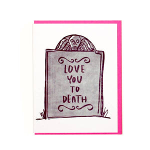 'Love You to Death' Card