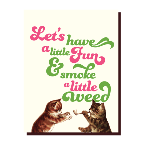 'Have a Little Fun, Smoke a Little Weed' Card