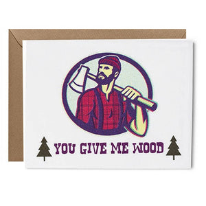 'You Give Me Wood' Card