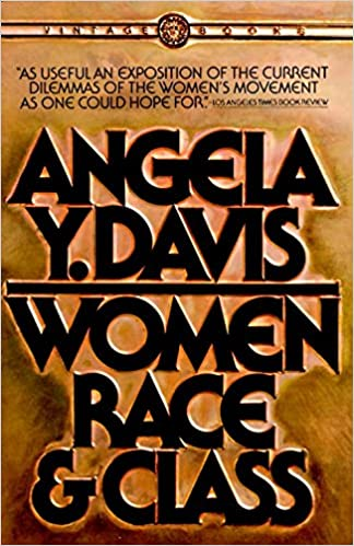 Women, Race & Class by Angela Davis
