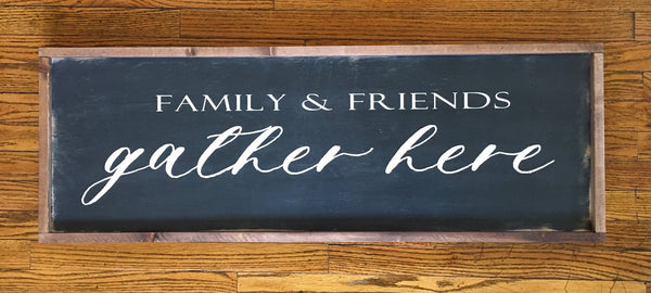 Family & Friends Gather Here Wood sign
