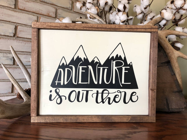 Adventure is Out There Wood Sign