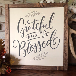 Grateful and Blessed Wood Sign