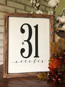 October 31 Halloween Wood Sign  - Autumn Decor - Halloween Decor