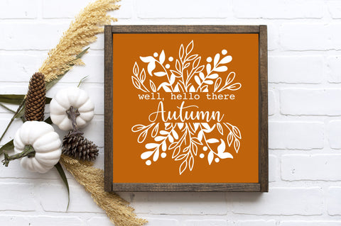 "Well Hello There  Autumn - 13""x13"" - MORE COLOR & SIZES - Wood Sign - Fall Décor - Autumn"