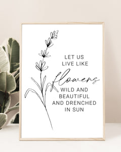 Live Like Flowers Digital Print