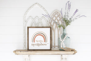 No Rain No Rainbow Wood Sign -  Modern Boho Farmhouse