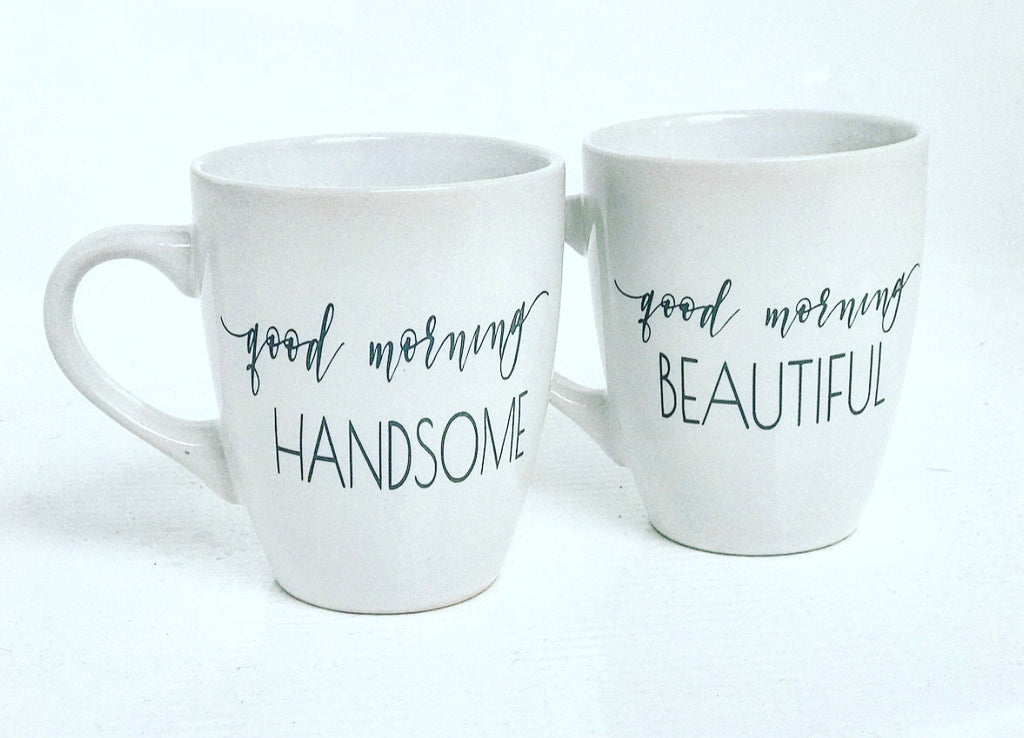 Good morning beautiful/handsome mugs