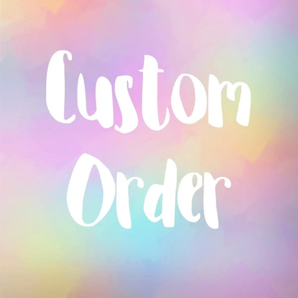 Custom order for Cassie