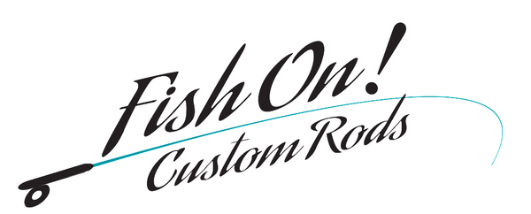 Fish On! Custom Rods