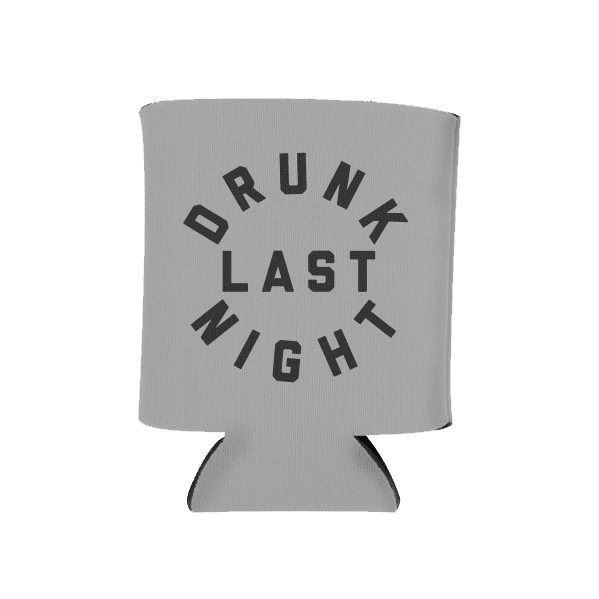 Drunk Last Night Koozie (2 Styles)