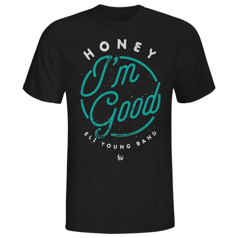 Honey I'm Good T-shirt