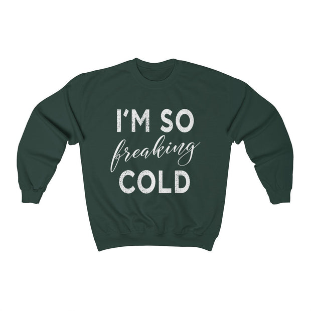 So Freaking Cold Crewneck Sweatshirt Sweatshirt Printify Forest Green S