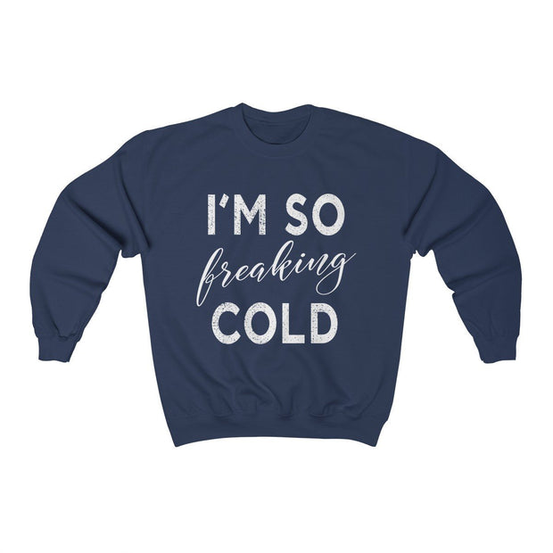 So Freaking Cold Crewneck Sweatshirt Sweatshirt Printify Navy S