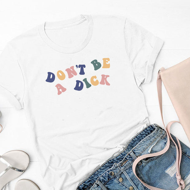 Don't Be a Dick Tee T-Shirt Printify White L