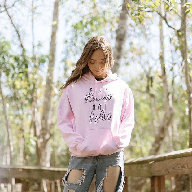 Pick Flowers, Not Fights Hoodie 18500 Lands Light Pink L