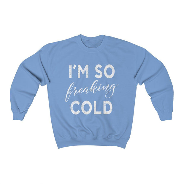 So Freaking Cold Crewneck Sweatshirt Sweatshirt Printify Carolina Blue S