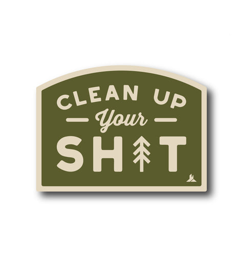 Clean Up Your Shit | Vinyl Sticker