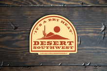 Load image into Gallery viewer, It's A Dry Heat Desert Southwest Vinyl Sticker