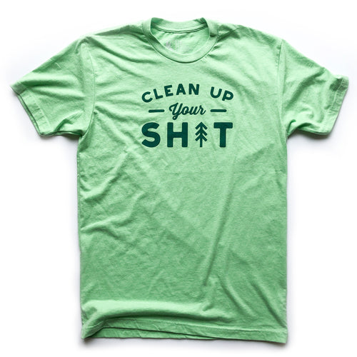 Clean Up Your Shit Tee