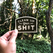 Load image into Gallery viewer, Clean Up Your Shit | Vinyl Sticker