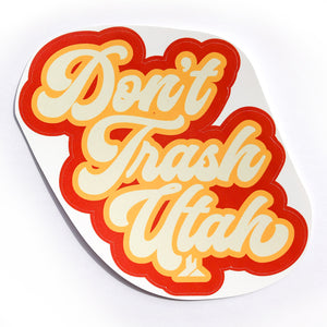 Don't Trash Utah | Vinyl Sticker