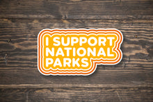Load image into Gallery viewer, I Support National Parks