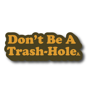 Don't Be A Trash-Hole