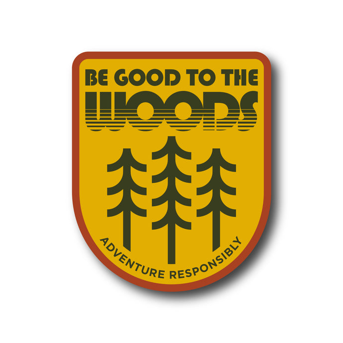 Be Good To The Woods