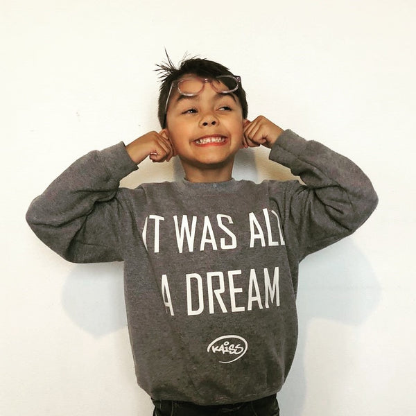 IT WAS ALL A DREAM -KIDS-