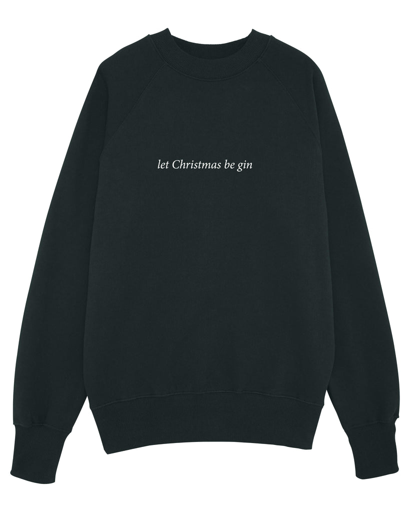 let Christmas be gin Men's Sweatshirt