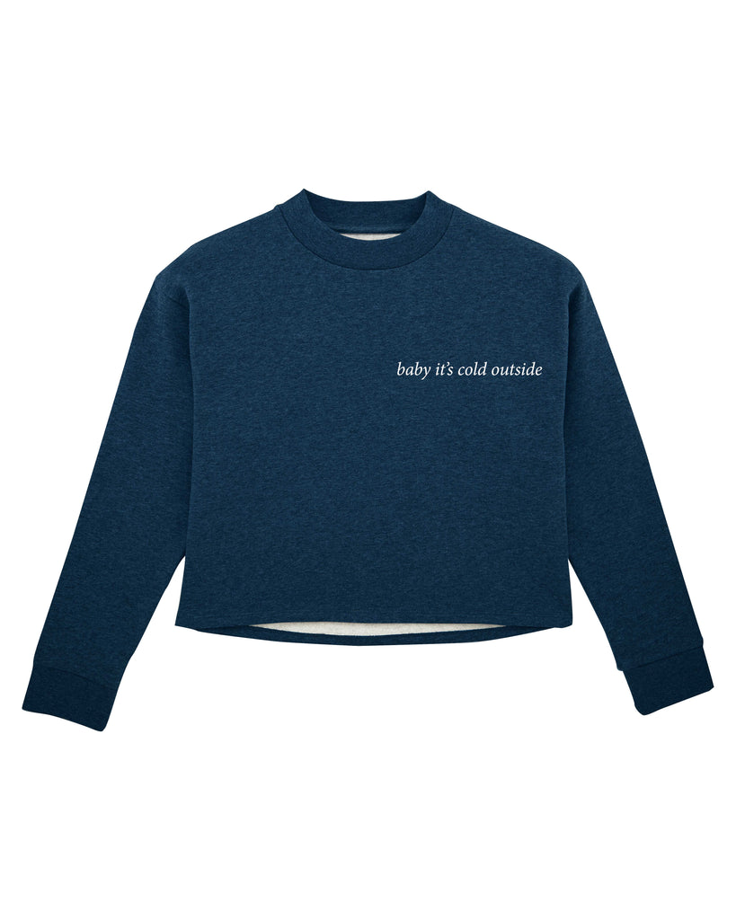 baby it's cold outside Women's Crop Sweatshirt