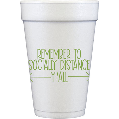 styrofoam cups | socially distance, y'all