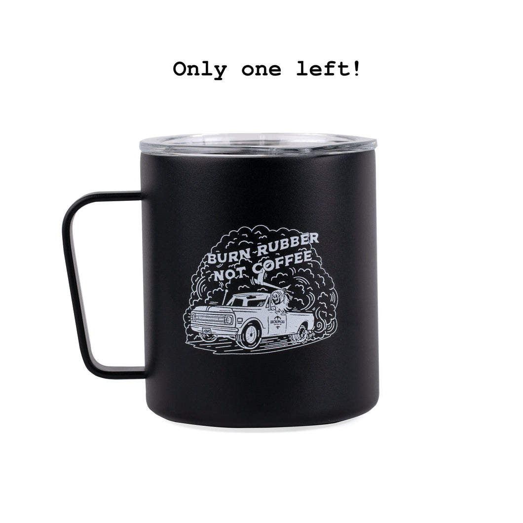 Burn Rubber Not Coffee Tumbler