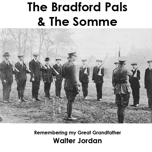 The SOMME -Remembering My Great Grandfather Walter Jordan