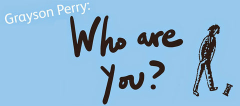 Who Are You? Grayson Perry