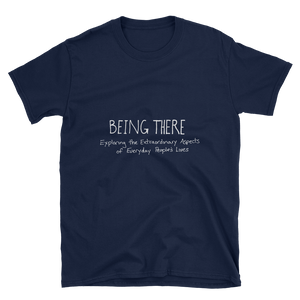 Being There Podcast T-Shirt