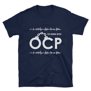 I'm Down With OCP T-Shirt
