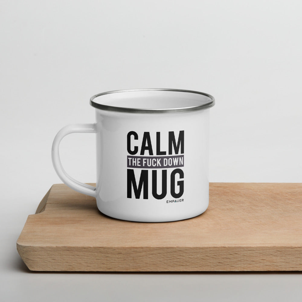"""Calm the Fuck Down Mug"" Enamel Mug"
