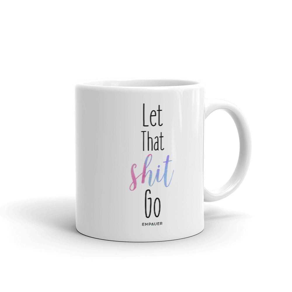 """Let That Shit Go"" Coffee Mug"