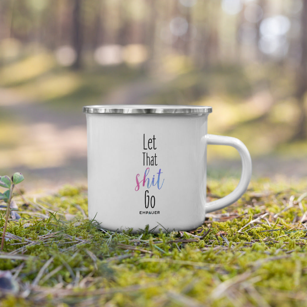 """Let That Shit Go"" Enamel Mug"