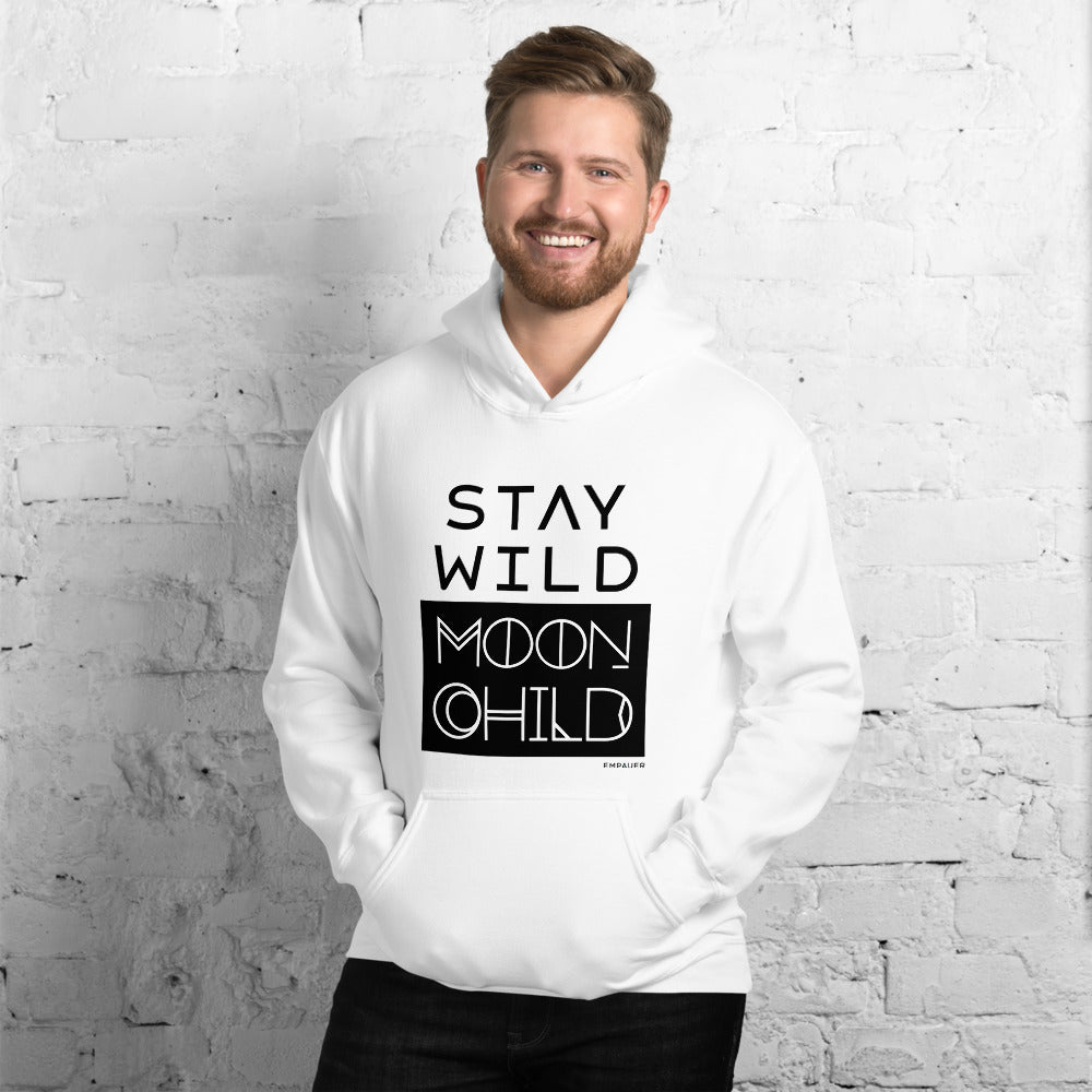 """Stay Wild Moon Child"" Hoodie"