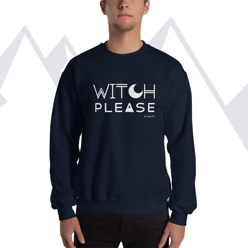 """Witch Please"" Sweatshirt"