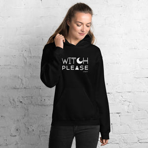 """Witch Please"" Hoodie"